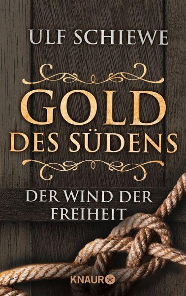 Der Wind der Freiheit / Gold des Südens Bd.2 (eBook, ePUB) - Schiewe, Ulf