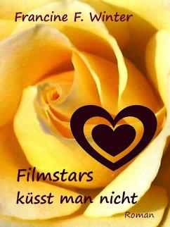 Filmstars küsst man nicht (eBook, ePUB) - Winter, Francine F.