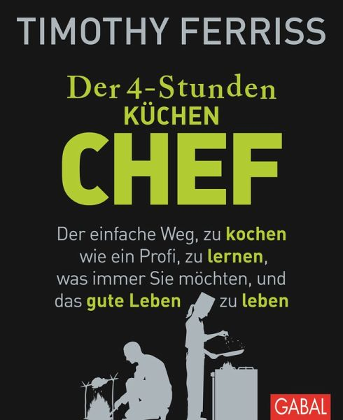 der 4 stunden k chen chef ebook epub von timothy ferriss portofrei bei b. Black Bedroom Furniture Sets. Home Design Ideas