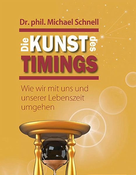 Die Kunst des Timings (eBook, ePUB) - Michael Schnell, Dr.