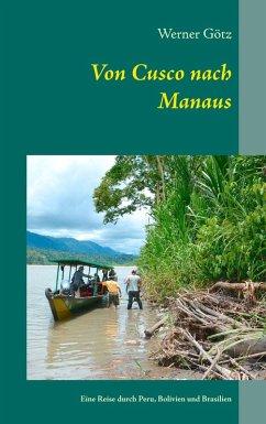 Von Cusco nach Manaus (eBook, ePUB)