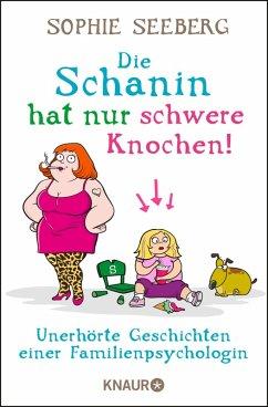 Die Schanin hat nur schwere Knochen! (eBook, ePUB) - Seeberg, Sophie