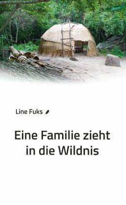 Eine Familie zieht in die Wildnis