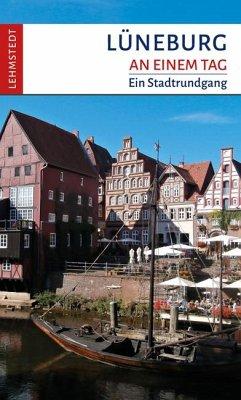Lüneburg an einem Tag - Kogel, Kristina