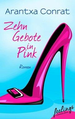10 Gebote in Pink (eBook, ePUB) - Conrat, Arantxa
