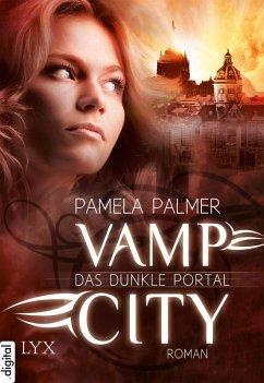 Das dunkle Portal / Vamp City Bd.2 (eBook, ePUB) - Palmer, Pamela