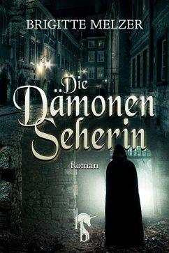 Die Dämonenseherin (eBook, ePUB) - Melzer, Brigitte