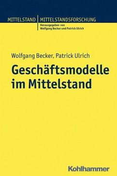 Geschäftsmodelle im Mittelstand (eBook, PDF) - Becker, Wolfgang; Ulrich, Patrick