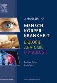 Arbeitsbuch zu Mensch Körper Krankheit & Biologie Anatomie Physiologie (eBook, ePUB)