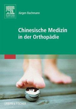 Chinesische Medizin in der Orthopädie (eBook, ePUB) - Bachmann, Jürgen