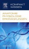 Kompaktwissen Anatomie Physiologie Erkrankungen (eBook, ePUB)