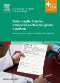 Professionelles Erstellen orthopädisch-unfallchirurgischer Gutachten (eBook, ePUB)