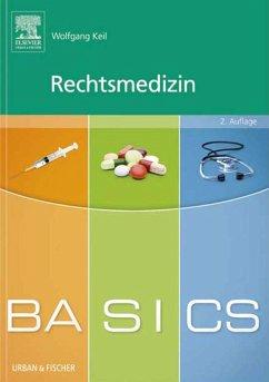BASICS Rechtsmedizin (eBook, ePUB) - Keil, Wolfgang