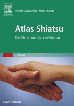 Atlas Shiatsu (eBook, ePUB) - Rappenecker, Wilfried; Kockrick, Meike