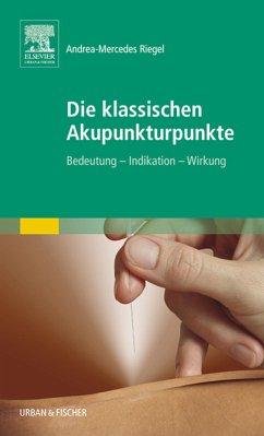 Die klassischen Akupunkturpunkte (eBook, ePUB)