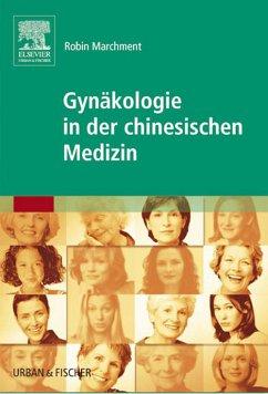 Gynäkologie in der chinesischen Medizin (eBook, ePUB) - Marchment, Robin