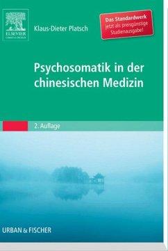 Psychosomatik in der Chinesischen Medizin (eBook, ePUB) - Platsch, Klaus-Dieter