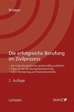 Die erfolgreiche Berufung im Zivilprozess (f. Ö...