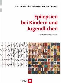 Epilepsien bei Kindern und Jugendlichen - Panzer, Axel; Polster, Tilman; Siemes, Hartmut