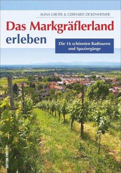 Das Markgräflerland erleben - Gross, Alina; Zickenheiner, Gerhard