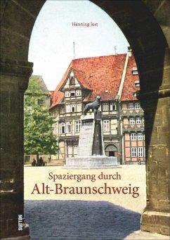 Spaziergang durch Alt-Braunschweig - Jost, Henning