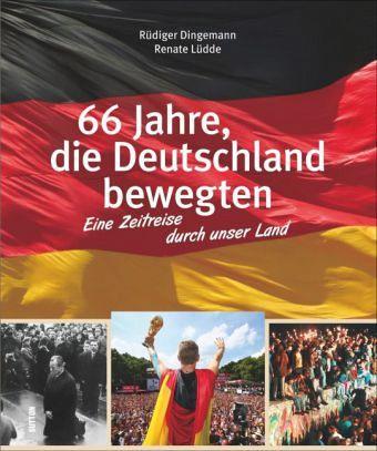 66 Jahre, die Deutschland bewegten - Dingemann, Rüdiger; Lüdde, Renate