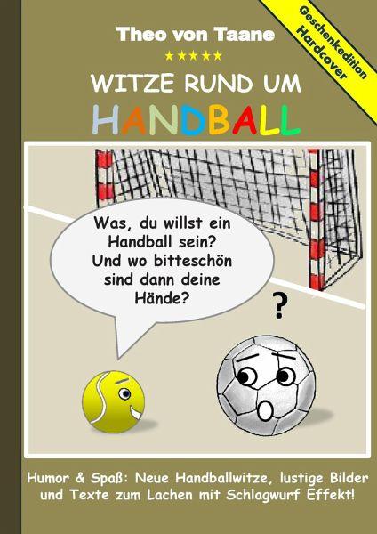 geschenkausgabe hardcover humor spa witze rund um handball lustige von theo von taane. Black Bedroom Furniture Sets. Home Design Ideas