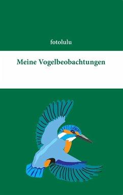 Meine Vogelbeobachtungen - fotolulu