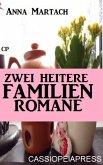 Zwei heitere Familienromane (eBook, ePUB)