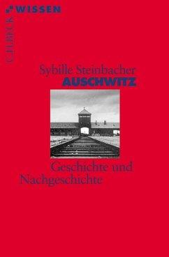 Auschwitz (eBook, ePUB) - Steinbacher, Sybille