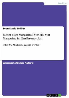 Butter oder Margarine? Vorteile von Margarine im Ernährungsplan (eBook, PDF)