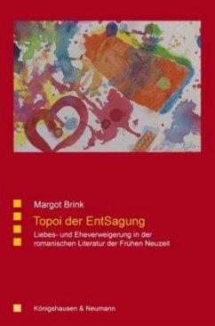 Topoi der EntSagung - Brink, Margot