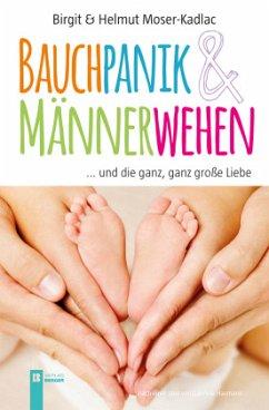 Bauchpanik & Männerwehen - Moser-Kadlac, Birgit