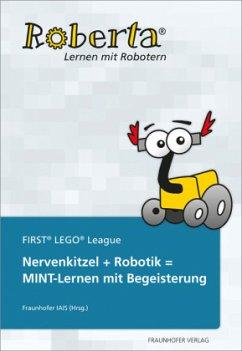 Nervenkitzel + Robotik = MINT-Lernen mit Begeisterung - Härtig, Stefan; Leimbach, Thorsten