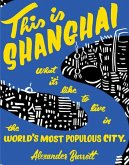 This Is Shanghai: What It's Like to Live in the World's Most Populous City