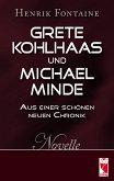 Grete Kohlhaas und Michael Minde - Aus einer schönen neuen Chronik