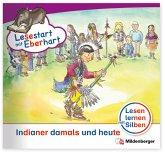 Indianer damals und heute / Lesestart mit Eberhart - Lesestufe 4 1.2