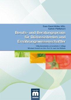 Berufs- und Beratungspraxis für Diätassistenten und Ernährungswissenschaftler - Müller, Sven-David; Pfefferkorn, Kathrin