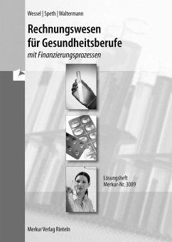 Rechnungswesen für Gesundheitsberufe - Lösungen - Wessel, Bernhard