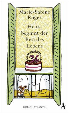 Heute beginnt der Rest des Lebens (eBook, ePUB) - Roger, Marie-Sabine
