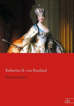 Erinnerungen - Katharina II., Kaiserin von Rußland