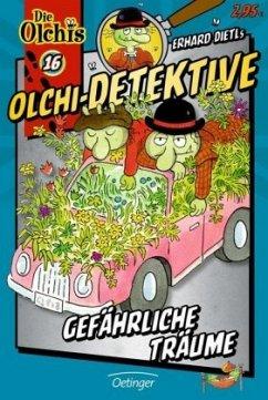 Gefährliche Träume / Olchi-Detektive Bd.16 - Dietl, Erhard; Iland-Olschewski, Barbara