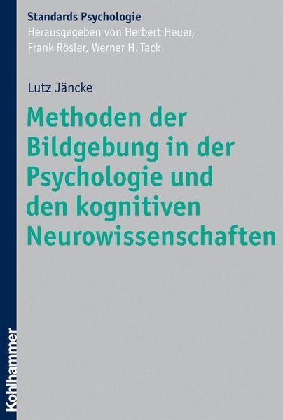 Methoden der Bildgebung in der Psychologie und den kognitiven Neurowissenschaften (eBook, ePUB) - Jäncke, Lutz