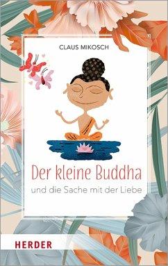 Der kleine Buddha und die Sache mit der Liebe (eBook, ePUB) - Mikosch, Claus