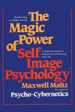 9781607968016 - Maltz, Maxwell: The Magic Power of Self-Image Psychology - Buch