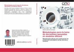 Metodologías para la toma de decisiones apoyadas en modelos difusos