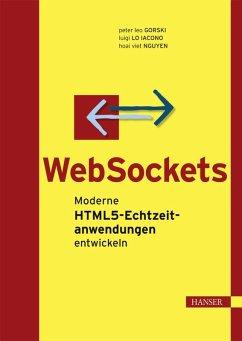 WebSockets (eBook, PDF) - Gorski, Peter Leo; Iacono, Luigi Lo; Viet Nguyen, Hoai