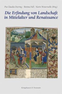 Die Erfindung von Landschaft in Mittelalter und...