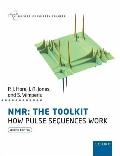 NMR: THE TOOLKIT - Hore, Peter (Professor of Chemistry, Professor of Chemistry, Univers; Jones, Jonathan (Head of Teaching, Department of Physics, Head of Te; Wimperis, Stephen (Professor of Magnetic Resonance, Professor of Mag