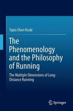 The Phenomenology and the Philosophy of Running - Koski, Tapio Olavi